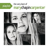 Play & Download Playlist: The Very Best Of Mary Chapin Carpenter by Mary Chapin Carpenter | Napster