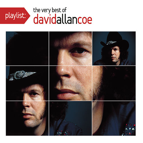 Play & Download Playlist: The Very Best Of David Allan Coe by David Allan Coe | Napster