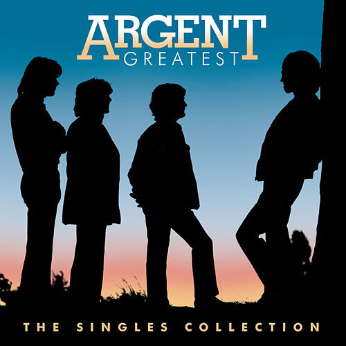 Greatest Hits: Singles by Argent