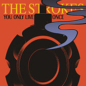You Only Live Once von The Strokes