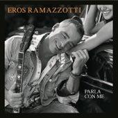 Play & Download Parla Con Me by Eros Ramazzotti | Napster