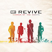 Play & Download Chorus Of The Saints by Revive | Napster