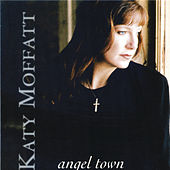 Play & Download Angel Town by Katy Moffatt | Napster