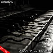 Organ, Hats & Percussion by Houston