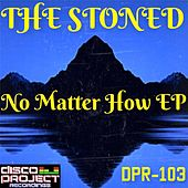 No Matter How - Single by Stoned