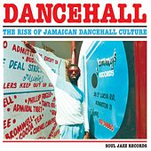 Soul Jazz Records Presents DANCEHALL: The Rise of Jamaican Dancehall Culture by Various Artists