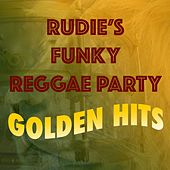 Rudie's Funky Reggae Party: Golden Hits by Various Artists