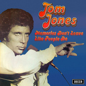 Memories Don't Leave Like People Do by Tom Jones
