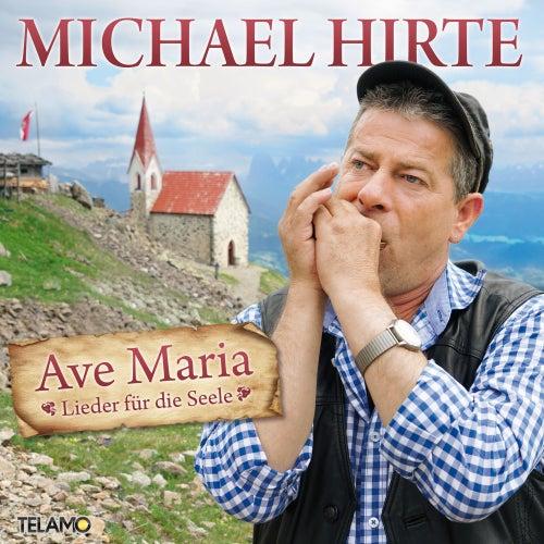 Ave Maria - Lieder für die Seele von Michael Hirte