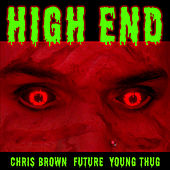 High End (ft. Future & Young Thug) by Chris Brown
