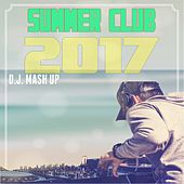 Summer Club 2017 by Various Artists