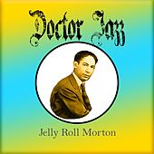 Doctor Jazz, Jelly Roll Morton by Jelly Roll Morton