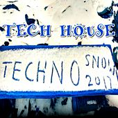 Tech House Techno Snow 2017 by Various Artists