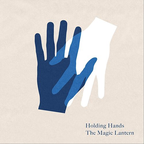 Holding Hands by Magic Lantern