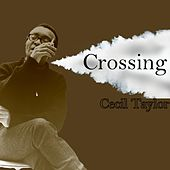 Crossing, Cecil Taylor by Cecil Taylor
