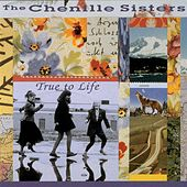 Play & Download True To Life by The Chenille Sisters | Napster