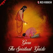 Guru- The Spiritual Guide by Various Artists