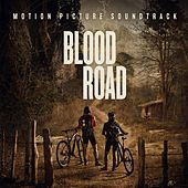 Blood Road Motion Picture Soundtrack by Various Artists