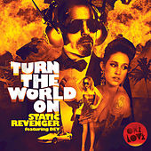 Turn the World On by Static Revenger