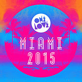 Onelove Miami 2015 by Various Artists