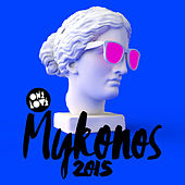 Onelove Mykonos 2015 by Various Artists