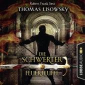 Feuerteufel - Die Schwerter - Die High-Fantasy-Reihe, Folge 7 (Ungekürzt) von Thomas Lisowsky