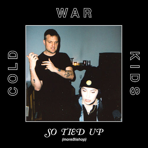 So Tied Up (feat. Bishop Briggs) [moreBishop] by Cold War Kids