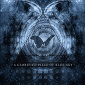 A Glorified Piece Of Blue-Sky by The Atlas Moth