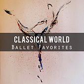 Classical World: Ballet Favorites by Various Artists