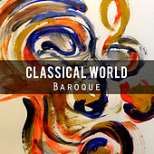 Classical World: Baroque by Various Artists
