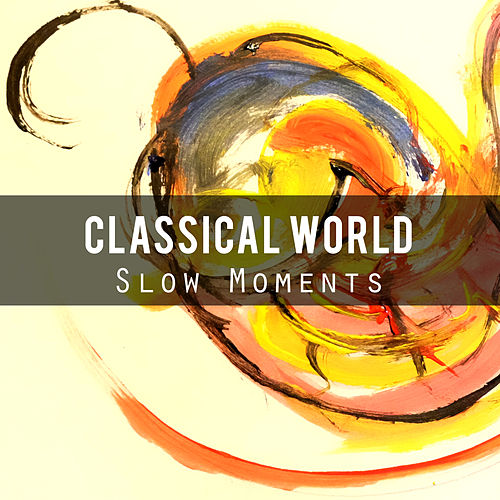 Classical World: Slow Moments by Various Artists