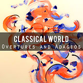 Classical World: Overtures and Adagios by Various Artists