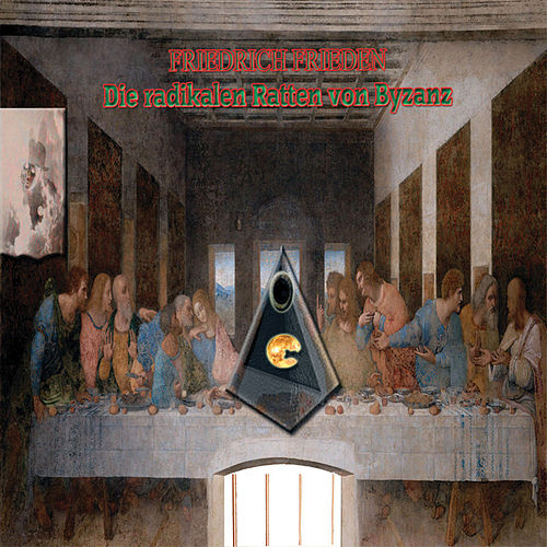 Die radikalen Ratten von Byzanz von Friedrich Frieden