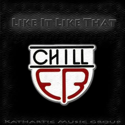 Like It Like That (feat. Dilan) by Chill E.B.