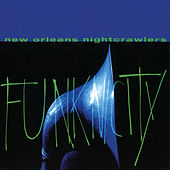 Play & Download Funknicity by New Orleans Nightcrawlers | Napster