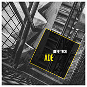 ADE Deep Tech 2017 by Various Artists