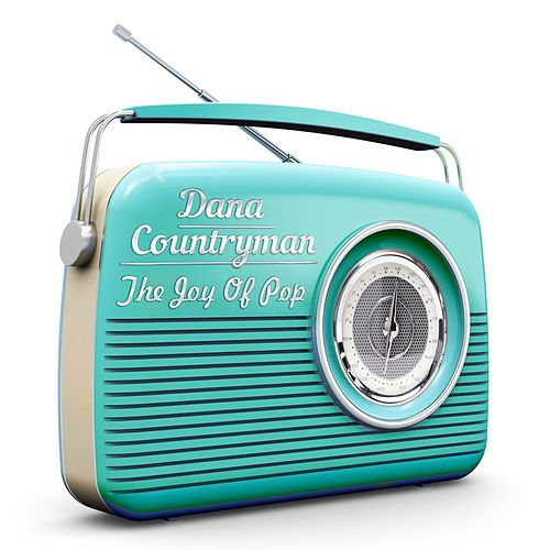 The Joy of Pop by Dana Countryman