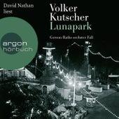 Lunapark (Ungekürzte Lesung) von Volker Kutscher