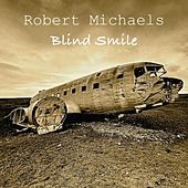 Blind Smile by Robert Michaels
