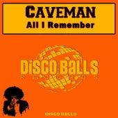All I Remember de Caveman