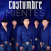 Mientes by Costumbre