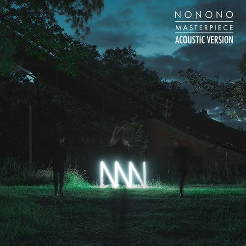 Masterpiece (Acoustic Version) by NoNoNo