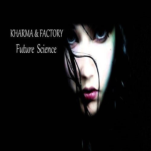 Future Science - Single by Kharma Factory