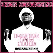Dancing'On A Cloud by Enois Scroggins
