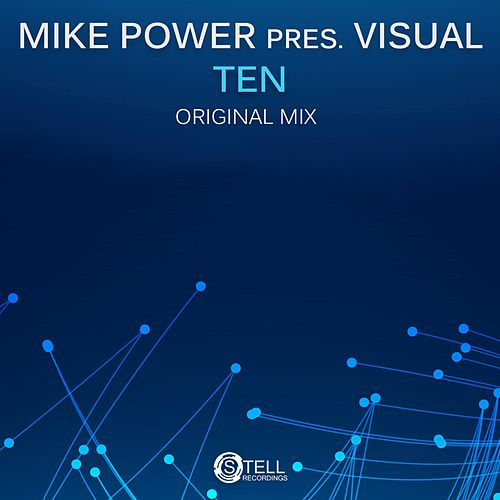 Ten (Mike P.O.W.E.R Presents) by Visual