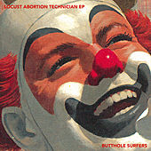 Locust Abortion Technician EP by Butthole Surfers