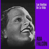 Las Vueltas de la Vida by Ada Falcón