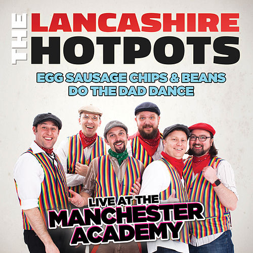 Live at the Manchester Academy by The Lancashire Hotpots
