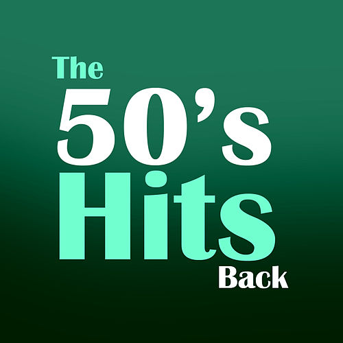 Play & Download The 50's Hits Back by Various Artists | Napster