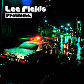 Play & Download Problems by Lee Fields & The Expressions | Napster